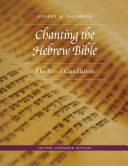 Chanting the Hebrew Bible  Second  Expanded Edition