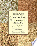 """The Art of Gluten-Free Sourdough Baking"" by Sharon A. Kane, Peggy Matthews"