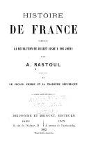 Histoire de France depuis la révolution de juillet jusqu'à nos jours: La second empire et la toisième république