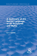A Dictionary of the Sacred Language of All Scriptures and Myths (Routledge Revivals) Pdf/ePub eBook