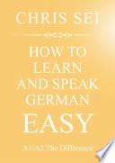 How To Learn And Speak German Easy A1/A2 - Elite German Method
