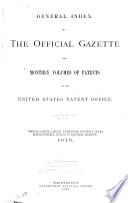 General Index of the Official Gazette and Monthly Volumes of Patents Book