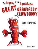 The Legend of the Louisiana Great Grandaddy Crawdaddy   Lone Survivor