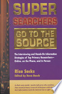 Super Searchers Go to the Source