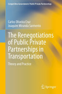 The Renegotiations of Public Private Partnerships in Transportation