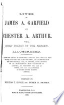 Lives of James A. Garfield and Chester A. Arthur