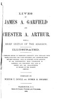 Lives of James A  Garfield and Chester A  Arthur
