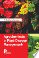 Agrochemicals in Plant Disease Management Book
