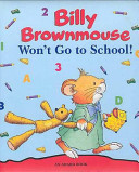 Billy Brownmouse Wont Go to School