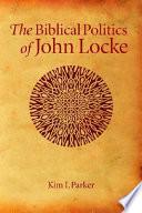 The Biblical Politics of John Locke