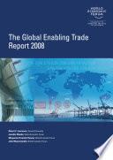 The Global Enabling Trade Report 2008 Book PDF