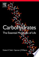 """Carbohydrates: The Essential Molecules of Life"" by Robert V. Stick, Spencer Williams"