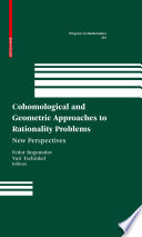 Cohomological And Geometric Approaches To Rationality Problems