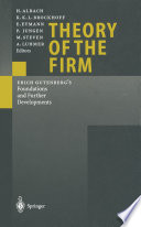Theory of the Firm  : Erich Gutenberg's Foundations and Further Developments