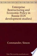 Enterprise Restructuring and Economic Policy in Russia