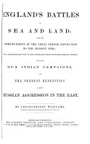 England s battles by sea and land  from the commencement of the French revolution  by lt  col  Williams  including our Indian campaigns  by W C  Stafford  and the present expedition against Russian aggression in the East  by H  Tyrell   Vol 1 2  wanting all after p 312  4 5 6  wanting all after p 68  Issued in parts