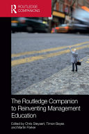 The Routledge Companion to Reinventing Management Education