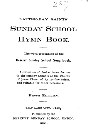 Latter-day Saints' Sunday School Hymn Book (1896)