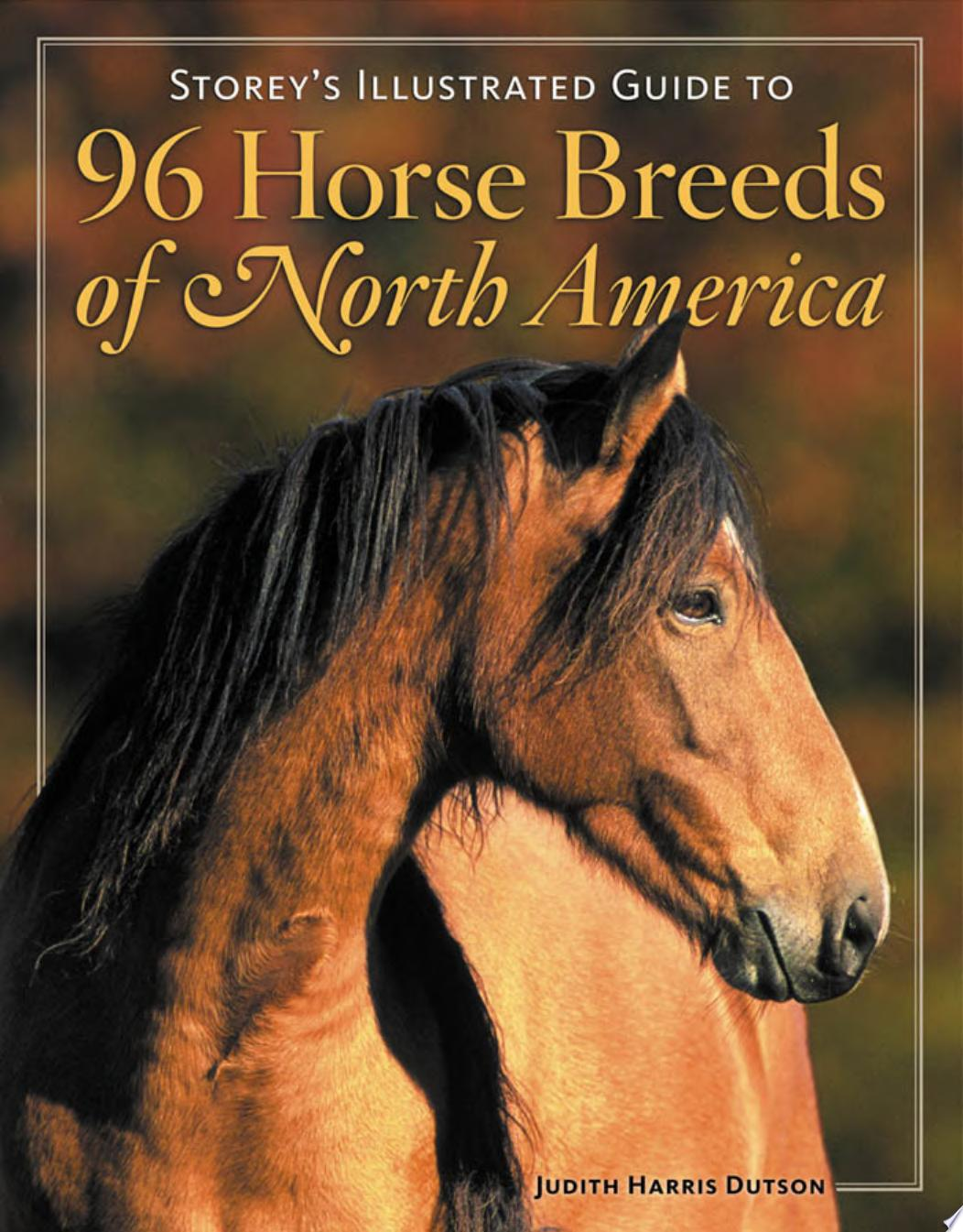 Storey s Illustrated Guide to 96 Horse Breeds of North America