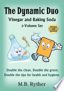 The Dynamic Duo Vinegar And Baking Soda Two Volume Set