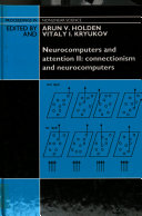 Neurocomputers and Attention  Connectionism and neurocomputers