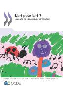 La recherche et l'innovation dans l'enseignement L'art pour l'art ? L'impact de l'éducation artistique [Pdf/ePub] eBook