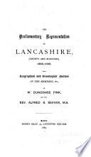 The Parliamentary Representation of Lancashire, (county and Borough), 1258-1885
