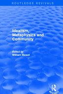 Idealism  Metaphysics and Community