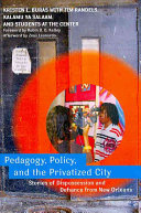 Pedagogy  Policy  and the Privatized City