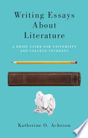 writing essays about literature a brief guide for university and other editions view all