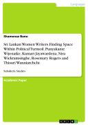 Pdf Sri Lankan Women Writers Finding Space Within Political Turmoil. Punyakante Wijenaike, Kumari Jayawardena, Nira Wickramsinghe, Rosemary Rogers and Thisuri Wanniarchchi Telecharger