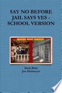 Say No Before Jail Says Yes School Version