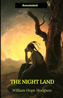 Free Download The Night Land Annotated Illustrated Book