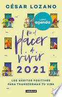 Por el Placer de Vivir 2021: Llena Tus días de Abundancia y Felicidad / for the Pleasure of Living 2021