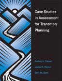 Case Studies in Assessment for Transition Planning