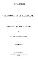 Annual Report of the Commissioner of Railroads  Made to the Secretary of the Interior  for the Year Ending