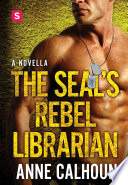 The SEAL s Rebel Librarian