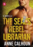 Pdf The SEAL's Rebel Librarian