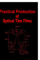 Practical Production of Optical Thin Films Book