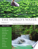 The World's Water Volume 8  : The Biennial Report on Freshwater Resources