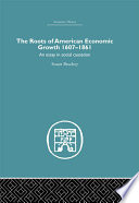 Roots of American Economic Growth 1607 1861