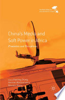 China S Media And Soft Power In Africa