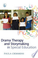 Drama Therapy and Storymaking in Special Education