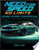 Need for Speed No Limits Game Guide Unofficial