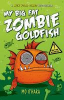 My Big Fat Zombie Goldfish
