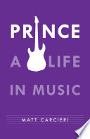 Prince  : A Life in Music