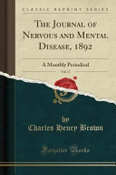 The Journal Of Nervous And Mental Disease 1892 Vol 17