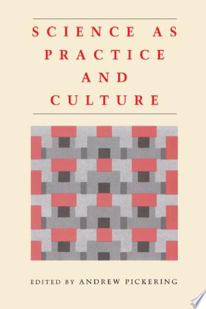 Science+as+Practice+and+Culture
