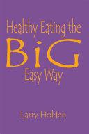 Healthy Eating the Big Easy Way Pdf/ePub eBook
