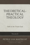 Pdf Theoretical-Practical Theology, Volume 2: Faith in the Triune God Telecharger